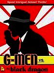 G-men vs. the Black Dragon (Black Dragons of Manzanar)