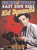 East Side Kids - Kid Dynamite