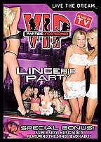 VIP Parties Uncensored: Lingerie Party