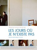 The Days When I Do Not Exist (Les jours o je n'existe pas)