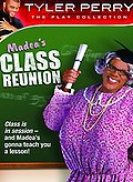 Tyler Perry's Madea's Class Reunion - The Play