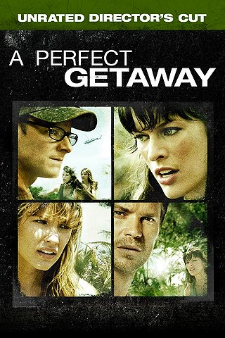 A Perfect Getaway : Unrated Director's Cut