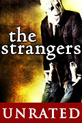 The Strangers Unrated