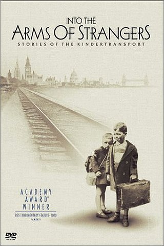 Into The Arms Of Strangers - Stories Of The Kindertransport