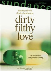 dirty filthy love movie quotes rotten tomatoes