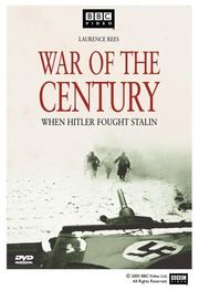 War of the Century - When Hitler Fought Stalin