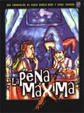 La Pena m�xima (Maximum Penalty)