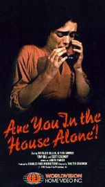Are You in the House Alone?