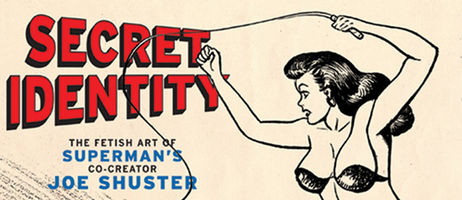 Joe Shuster Fetish Art Book Becomes Basis For Film